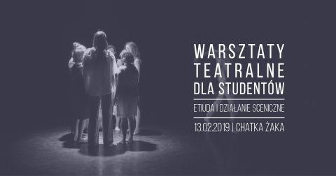 Warsztaty teatralne dla studentów: Etiuda i działanie...