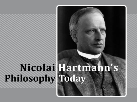 Nicolai Hartmann's Philosophy Today