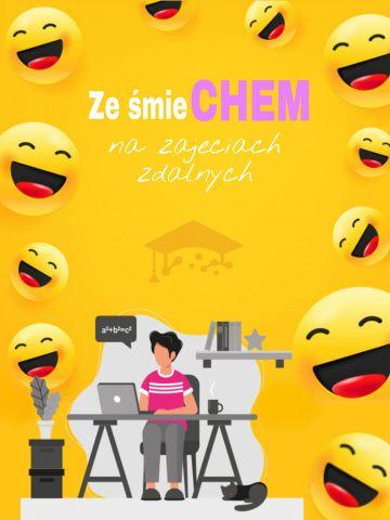 KONKURS Ze śmieCHEM na zajęciach zdalnych, grafika Samorząd Studentów Wydziału Chemii UMCS, RWSS WCH www.chemia.umcs.pl.jpg